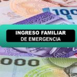 Comienza pago del Nuevo Ingreso Familiar de Emergencia